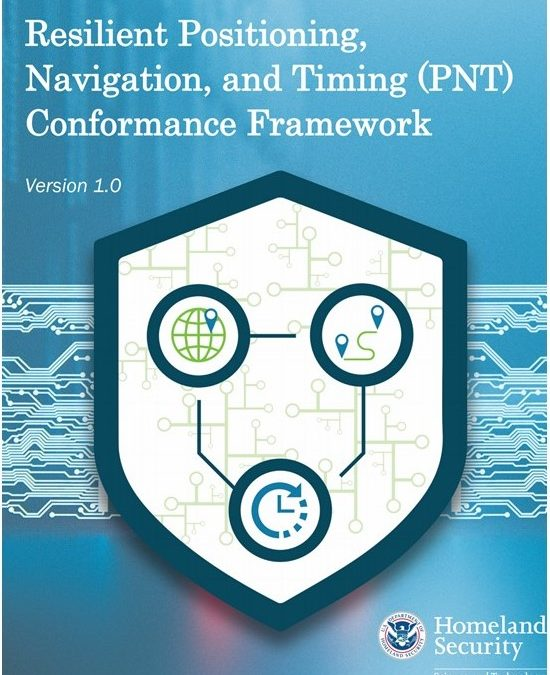 "DHS PNT Conformance Framework – Important Step in ""Toughening"" Users"