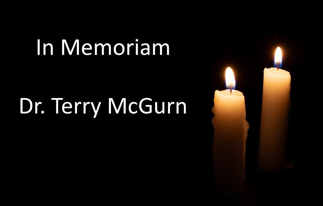 In Memoriam – Dr. Terry McGurn – Updated 30 August 2020