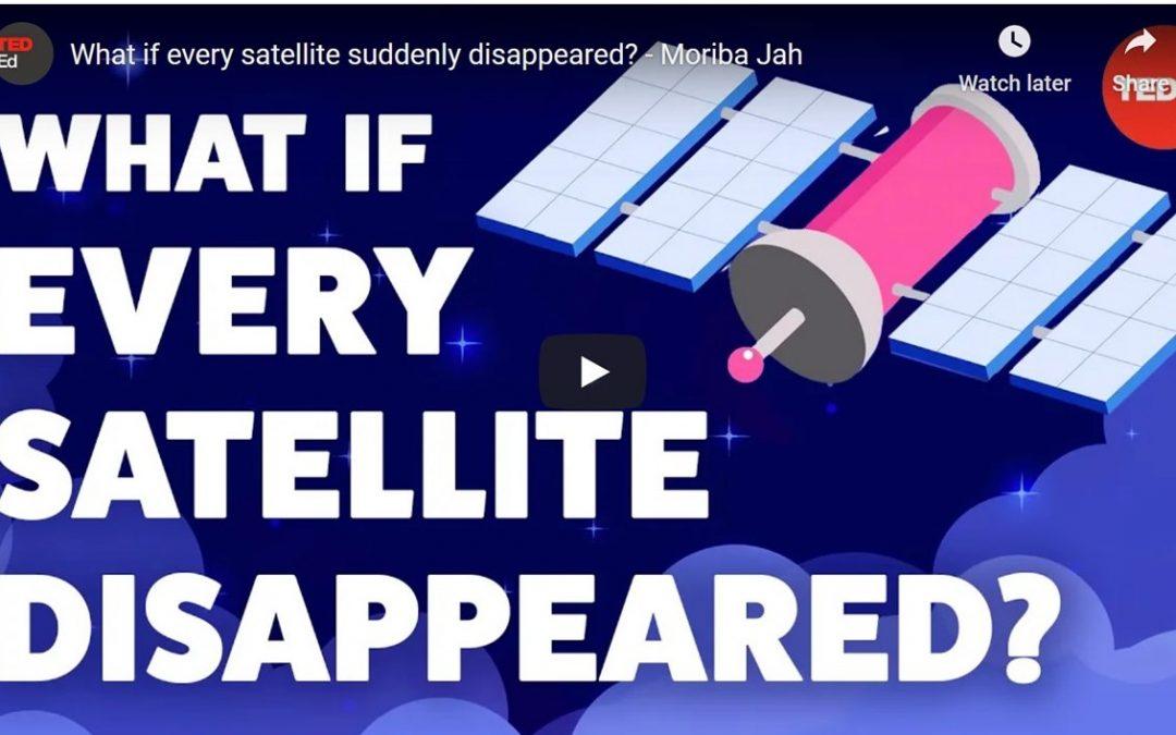 What if every satellite suddenly disappeared? – TED ED by Moriba Jah, 2 Feb 2021